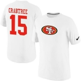 Nike San Francisco 49ers #15 Michael Crabtree Name & Number NFL T-Shirt White